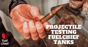 Fuelchief projectile testing