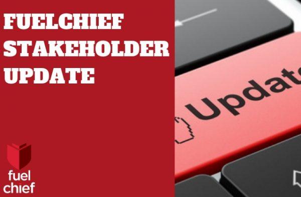 FUELCHIEF STAKEHOLDER UPDATE