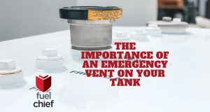 Emergency Vent on your tank - Fuelchief