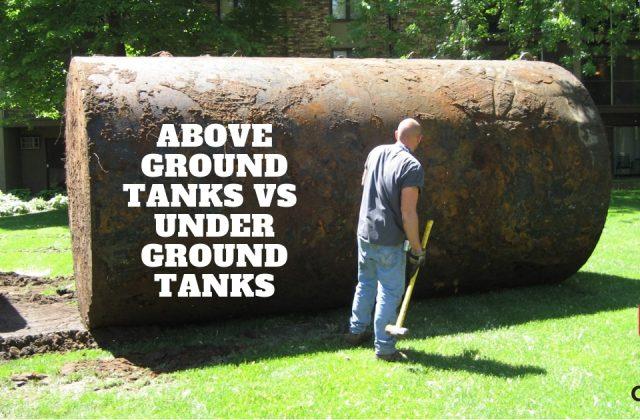 Above ground tanks VS Underground Tanks